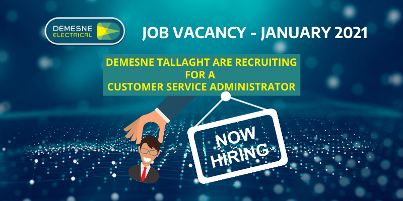 We Are Hiring - Demesne Dublin 24 - Customer Service Administrator